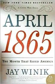 April 1865 by Jay Winik