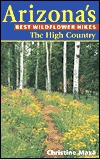 Ebook Arizona's Best Wildflower Hikes: The High Country by Christine Maxa DOC!