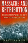 Massacre and Retribution: Forgotten Wars of the Nineteenth Century