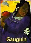 Paul Gauguin 1848-1903: The Primitive Sophisticate (Basic Series : Art)