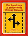 The Roadmap to Schoolwide Writing Success: A Guidebook for K-8 Administrators [With Disk]