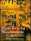 Hand Tools For Woodworkers: Principles  Techniques