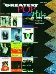 The Greatest Pop Hits of 1997-1998 Greatest Pop Hits of 1997-1998