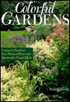 Colorful Gardens: Contrast and Combine Your Plants and Flowers for Spectacular Visual Effects