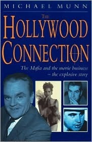The Hollywood Connection: The True Story of Organized Crime in Hollywood