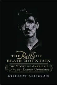 The Battle Of Blair Mountain by Robert Shogan