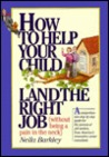 How to Help Your Child Land the Right Job (Without Being a Pain in the Neck)