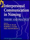 Interpersonal Communication in Nursing: Theory and Practice