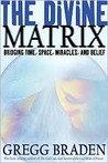 Divine Matrix by Gregg Braden