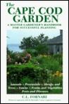 The Cape Cod Garden: A Master Gordener's Handbook for Successful Planting