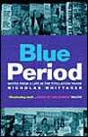 Blue Period: Notes from a Life in the Titillation Trade