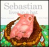 Sebastian Lives in a Hat