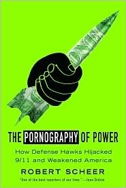 The Pornography of Power by Robert Scheer