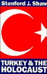 Turkey and the Holocaust: Turkey's Role in Rescuing Turkish and European Jewry from Naturkey's Role in Rescuing Turkish and European Jewry from Nazi Persecution, 1933-1945 Zi Persecution, 1933-1945