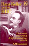 Hans Keller and the BBC: The Musical Conscience of British Broadcasting, 1959-79