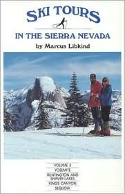 Ski Tours in the Sierra Nevada: Yosemite, Huntington and Shaver Lakes, Kings Canyon and Sequoia