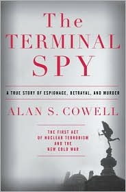 The Terminal Spy by Alan S. Cowell