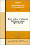 Current Problems of Mathematics: Mathematical Analysis, Algebra, Topology (Proceedings of the Steklov Institute of Mathematics)