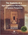 The Anatomy of a High-Performance Microprocessor: A Systems Perspective [With Multiple Books & a Wide Variety of Materials]
