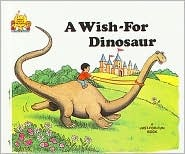 A Wish-For Dinosaur by Jane Belk Moncure
