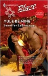Yule Be Mine (Harlequin Blaze, #436)