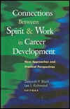connections-between-spirit-and-work-in-career-development-new-approaches-and-practical-perspectives