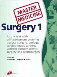 Master Medicine: Surgery 1: Self-Assessed Core Text Covering Urology, General, Cardiothoracic, Vascular, Plastic and Neurosurgery