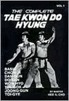 Complete Tae Kwon Do Hyung Volume 1