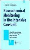 Neurochemical Monitoring in the Intensive Care Unit: Microdialysis, Jugular Venous Oximetry and Near-Infrared Spectroscopy