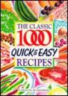The Classic 1000 Quick & Easy Recipes