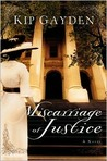 Miscarriage of Justice by Kip Gayden