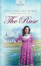 The Ruse by Tamela Hancock Murray