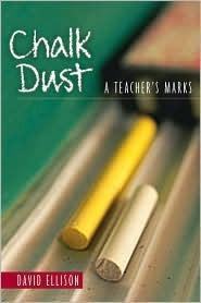 Chalk Dust: A Teachers Marks