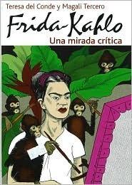 Frida Kahlo: Una Mirada Critica/ a Critical Look