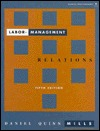 Labor Management Relations by Daniel Quinn Mills