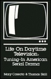 Life on Daytime Television: Tuning in American Serial Drama