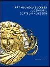 Jugendstil Guertelschlieýen / Art Nouveau Buckles: Sammlung Kreuzer / The Kreuzer Collection