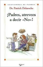Padres, Atreveos a Decir No!