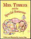 Mrs. Tibbles and the Special Someone [With Four-Color Artwork]