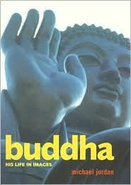 Buddha: His Life in Images