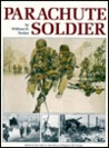 Parachute Soldier: From The Diary Of William H. Tucker, 1942 1945