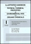 Illustrated Handbook of Physical-Chemical Properties and Environmental Fate for Organic Chemicals, Volume I: Monoaromatic Hydrocarbons, Chlorobenzenes, and Pcbc