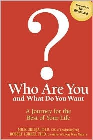 Who Are You and What Do You Want?: A Journey for the Best of Your Life