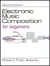 Electronic Music Composition for Beginners