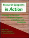 Natural Supports in Action: Strategies to Facilitate Employer Supports of Workers with Disabilities