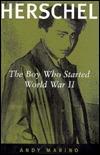 Herschel: The Boy Who Started World War II