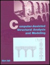 Computer Assisted Structural Analysis And Modeling