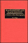 Black History And Black Identity: A Call For A New Historiography