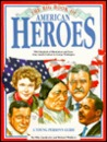 The Big Book of American Heroes: A Young Person's Guide