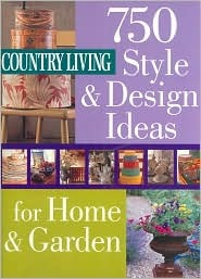 Country Living 750 Style and Design Ideas for Home and Garden